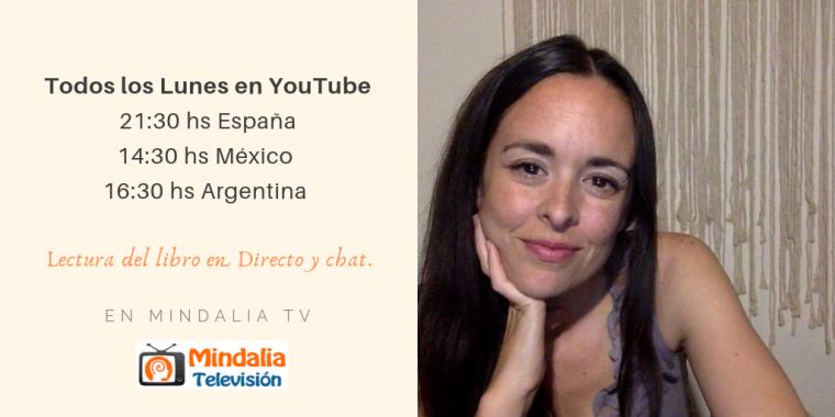 Todos los Lunes a las 21_30 (hora española) 14_30 hs México 16_30 hs Argentina (YouTube)Lectura del libro en Directo y chat. (1)
